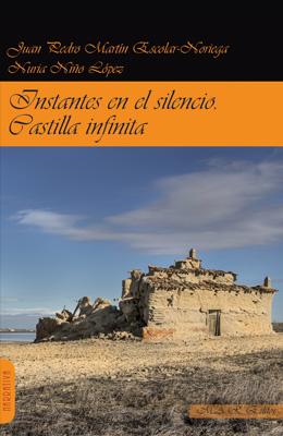 """Crítica de """"Instantes en el silencio. Castilla infinita"""", de Juan Pedro Martín Escolar-Noriega y Nuria Niño."""