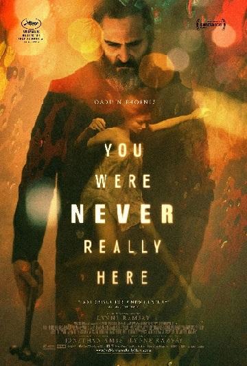 """Crítica de """"Nunca Estarás a Salvo (You Were Never Really Here)"""": La oscuridad de Lynne Ramsay"""