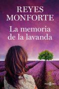 """Reseña de """"La memoria de la lavanda"""", de Reyes Monforte"""
