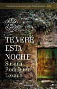 """Reseña de """"Te veré esta noche"""", de Susana Rodríguez Lezaun"""