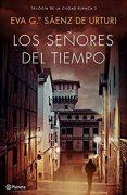 """Reseña de """"Los señores del tiempo"""", de Eva Gª Sáenz de Urturi"""