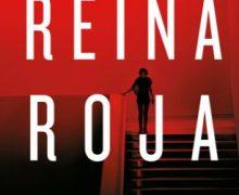 Reina Roja, un thriller que atrapa desde el principio