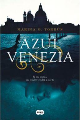 """Reseña de """"Azul Venezia"""", de Marina G. Torrús"""