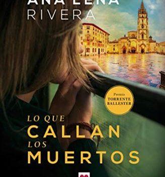 """Reseña de """"Lo que callan los muertos"""", de Ana Lena Rivera"""