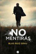 """Reseña de """"No mentirás"""", de Blas Ruiz Grau"""