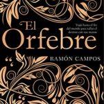 """Reseña de """"El orfebre"""", de Ramón Campos"""