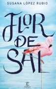 """Reseña de """"Flor de sal"""", de Susana López Rubio"""