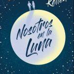 """Reseña de """"Nosotros en la luna"""", de Alice Kellen"""