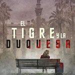 El tigre y la duquesa, thriller